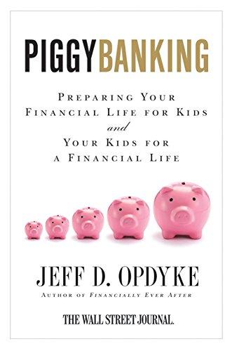 Book Cover Piggybanking: Preparing Your Financial Life for Kids and Your Kids for a Financial Life