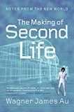 Book Cover The Making of Second Life: Notes from the New World