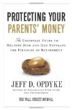 Book Cover Protecting Your Parents' Money: The Essential Guide to Helping Mom and Dad Navigate the Finances of Retirement