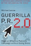 Book Cover Guerrilla P.R. 2.0: Wage an Effective Publicity Campaign without Going Broke