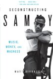 Book Cover Deconstructing Sammy: Music, Money, and Madness