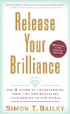 Book Cover Release Your Brilliance: The 4 Steps to Transforming Your Life and Revealing Your Genius to the World