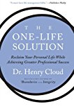 Book Cover The One-Life Solution: Reclaim Your Personal Life While Achieving Greater Professional Success