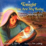 Book Cover Tonight You Are My Baby Board Book: Mary's Christmas Gift (Harperblessings)