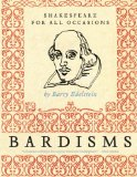 Book Cover Bardisms: Shakespeare for All Occasions