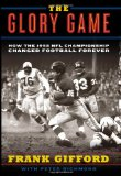 Book Cover The Glory Game: How the 1958 NFL Championship Changed Football Forever