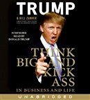 Book Cover Think Big and Kick Ass: In Business and in Life