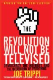 Book Cover The Revolution Will Not Be Televised Revised Ed: Democracy, the Internet, and the Overthrow of Everything