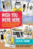 Book Cover Wish You Were Here: An Essential Guide to Your Favorite Music Scenes—from Punk to Indie and Everything in Between