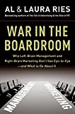 Book Cover War in the Boardroom: Why Left-Brain Management and Right-Brain Marketing Don't See Eye-to-Eye--and What to Do About It