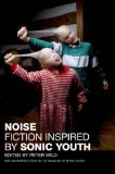 Book Cover Noise: Fiction Inspired by Sonic Youth