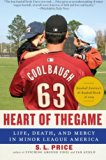 Book Cover Heart of the Game: Life, Death, and Mercy in Minor League America