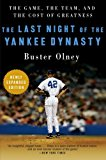 Book Cover The Last Night of the Yankee Dynasty New Edition: The Game, the Team, and the Cost of Greatness