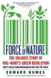 Book Cover Force of Nature: The Unlikely Story of Wal-Mart's Green Revolution