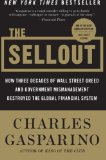 Book Cover The Sellout: How Three Decades of Wall Street Greed and Government Mismanagement Destroyed the Global Financial System