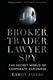 Book Cover Broker, Trader, Lawyer, Spy: The Secret World of Corporate Espionage