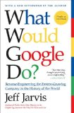 Book Cover What Would Google Do?: Reverse-Engineering the Fastest Growing Company in the History of the World