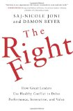 Book Cover The Right Fight: How Great Leaders Use Healthy Conflict to Drive Performance, Innovation, and Value
