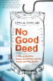 Book Cover No Good Deed: A Story of Medicine, Murder Accusations, and the Debate over How We Die