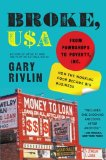 Book Cover Broke, USA: From Pawnshops to Poverty, Inc.—How the Working Poor Became Big Business