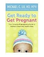 Book Cover Get Ready to Get Pregnant: Your Complete Prepregnancy Guide to Making a Smart and Healthy Baby