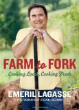 Book Cover Farm to Fork: Cooking Local, Cooking Fresh (Emeril's)
