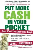 Book Cover Put More Cash in Your Pocket: Turn What You Know into Dough