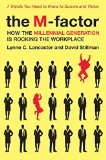 Book Cover The M-Factor: How the Millennial Generation Is Rocking the Workplace