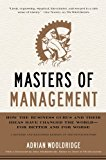 Book Cover Masters of Management: How the Business Gurus and Their Ideas Have Changed the World—for Better and for Worse