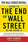 Book Cover The Wall Street Journal Guide to the End of Wall Street as We Know It: What You Need to Know About the Greatest Financial Crisis of Our Time--and How to Survive It