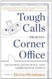 Book Cover Tough Calls from the Corner Office: Top Business Leaders Reveal Their Career-Defining Moments
