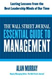 Book Cover The Wall Street Journal Essential Guide to Management: Lasting Lessons from the Best Leadership Minds of Our Time