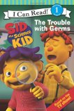 Book Cover Sid the Science Kid: The Trouble with Germs (I Can Read Media Tie-Ins - Level 1-2)