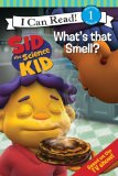 Book Cover Sid the Science Kid: What's that Smell? (I Can Read Media Tie-Ins - Level 1-2)
