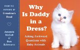 Book Cover Why Is Daddy in a Dress?: Asking Awkward Questions with Baby Animals