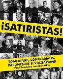 Book Cover Satiristas: Comedians, Contrarians, Raconteurs & Vulgarians