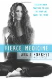 Book Cover Fierce Medicine: Breakthrough Practices to Heal the Body and Ignite the Spirit