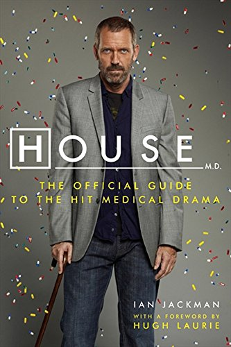 Book Cover House, M.D.: The Official Guide to the Hit Medical Drama