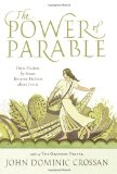 Book Cover The Power of Parable: How Fiction by Jesus Became Fiction about Jesus