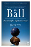 Book Cover The Ball: Discovering the Object of the Game