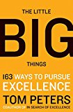 Book Cover The Little Big Things: 163 Ways to Pursue EXCELLENCE