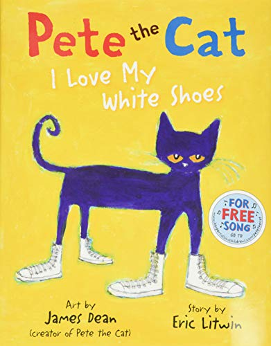Book Cover Pete the Cat: I Love My White Shoes