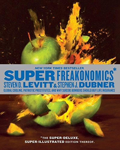 Book Cover SuperFreakonomics, Illustrated edition: Global Cooling, Patriotic Prostitutes, and Why Suicide Bombers Should Buy Life Insurance
