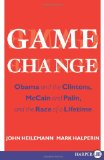 Book Cover Game Change LP: Obama and the Clintons, McCain and Palin, and the Race of a Lifetime