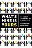 Book Cover What's Mine Is Yours: The Rise of Collaborative Consumption