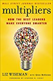 Book Cover Multipliers: How the Best Leaders Make Everyone Smarter