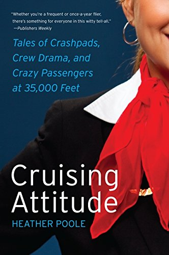 Book Cover Cruising Attitude: Tales of Crashpads, Crew Drama, and Crazy Passengers at 35,000 Feet