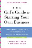Book Cover The Girl's Guide to Starting Your Own Business (Revised Edition): Candid Advice, Frank Talk, and True Stories for the Successful Entrepreneur