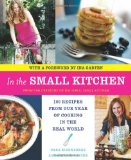 Book Cover In the Small Kitchen: 100 Recipes from Our Year of Cooking in the Real World