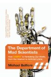Book Cover The Department of Mad Scientists: How DARPA Is Remaking Our World, from the Internet to Artificial Limbs